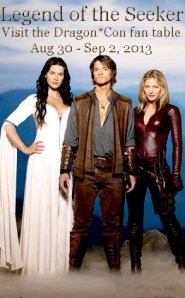 Spread the word! Legend of the Seeker fans will be at Dragon*Con! Visit the fan table.